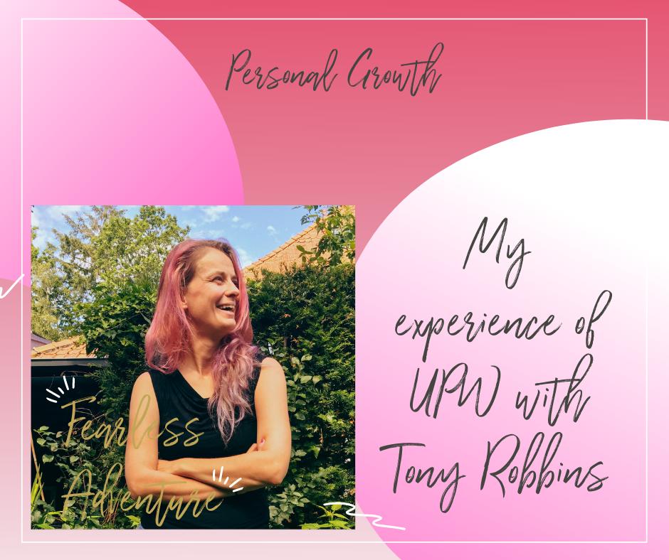 Mijn ervaringen met UPW van Tony Robbins